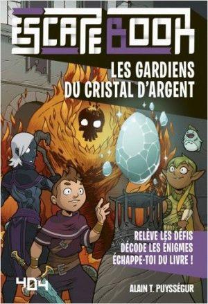 Escape Book Jr – Les gardiens du cristal d'Argent