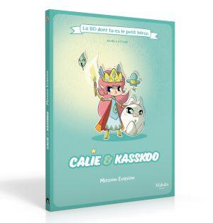 La BD dont tu es le petit héros – Calie et Kasskoo