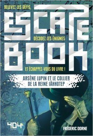 Escape Book – Arsène Lupin et le collier de la reine Iâhhotep