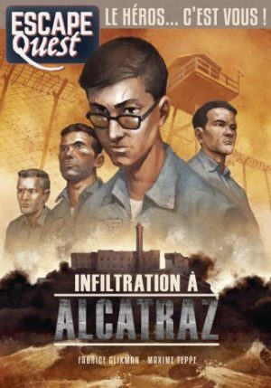Escape Quest – Tome 7 – Infiltration à Alcatraz